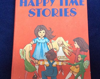 Happy Time Stories by Enid Blyton. A vintage children's book.