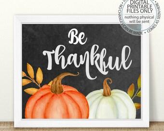 Printable Be Thankful Quote, Printable Thanksgiving Print, Watercolor Pumpkin, Pumpkin Print, Fall Printable, Home Decor, Thanksgiving