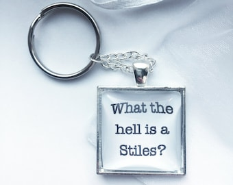 """Teen Wolf - Stiles Stilinski/Lydia Martin Inspired Keychain - With Quote """"What the hell is a Stiles?"""""""