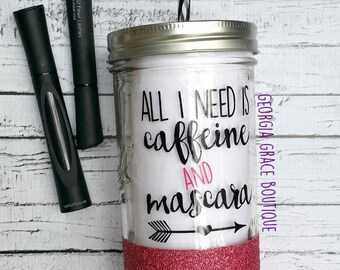 Caffeine and Mascara Glitter Mason Jar Tumbler