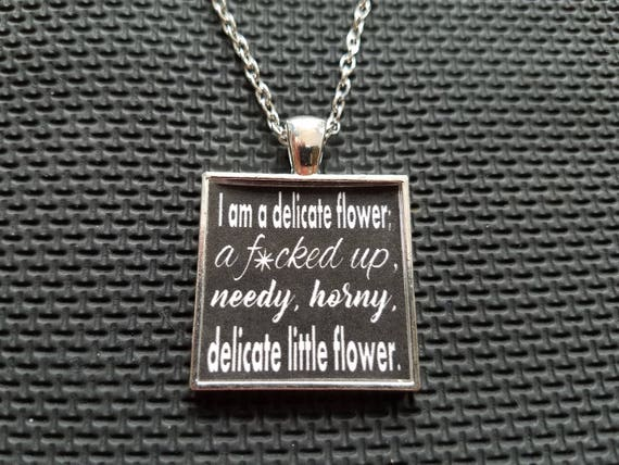 i am a delicate flower needy horny kinky bdsm fetish quotes