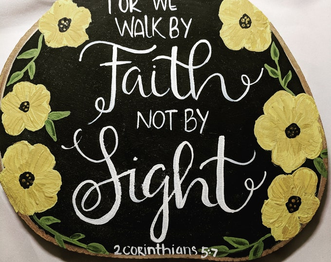 Featured listing image: 2 Corinthians 5:7 For We Walk By Faith, Not By Sight Wood Sign