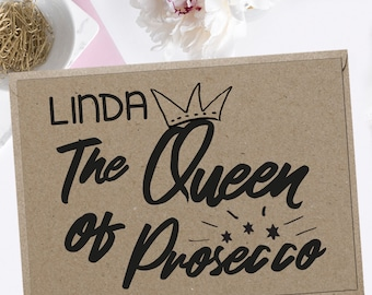 Queen of Prosecco Greeting Card, PERSONALISED, Birthday Card, for her, for Woman, Best Friend, Girlfriend, Wife, Fiancee, Anniversary Card