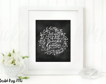 Let our lives be full of both thanks and giving  - typography, print, chalkboard art, wall art, instant download, chickenscratchpress