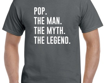 Pop Shirt-Pop Gift-Pop the Man the Myth the Legend Gift for Pop