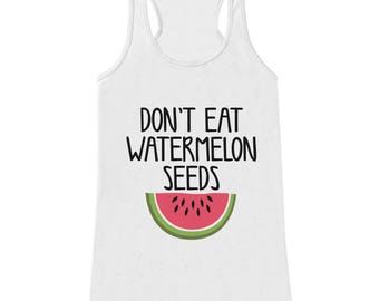 Pregnancy Announcement Tank - Dont Eat Watermelon Seeds Pregnancy Shirt - Funny Pregnancy Reveal Shirt - White Tank - Pregnancy Announcement