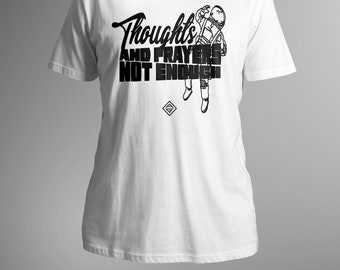 thoughts and prayers not enough . Science Shirt. Science Gift
