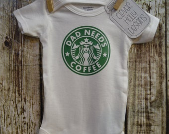 "Starbucks Coffee Onesie, ""Dad Needs Coffee"" Parody of Starbucks logo (unisex long sleeve or short sleeve) [new dad gift, baby shower gift]"