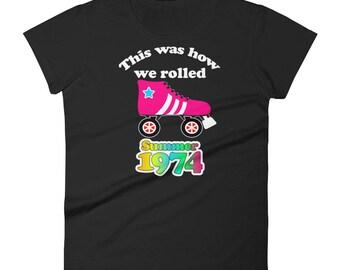 1974 We love the 70s Seventies Rollerskate Tshirt Women's short sleeve t-shirt Women's short sleeve t-shirt