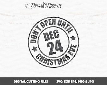 Christmas Stamp SVG,  Don't Open Until Christmas Eve SVG, Santa Stamps svg, Christmas Cut Files Cricut, Silhouette Cutting Machines SVDP560