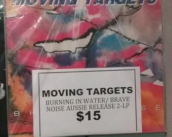 Moving Targets Burning In Water  / Brave Noise Aussie Press Double Album