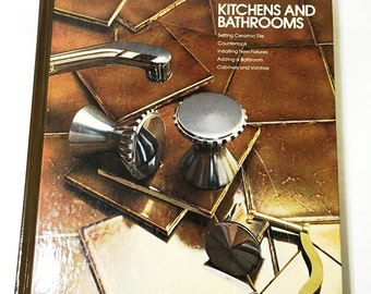 Vintage Time Life Book Reference Series:  Kitchens and Bathrooms. Time Life Books Hardback Book.  Popular How To Guide.