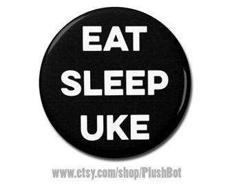 "Funny Ukulele Eat Sleep Uke Button 1.25"" or 2.25"" Pinback Pin Button Badge Cool Ukulele Gift Accessories for Strap Bag or Case"