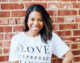 Love espresso laughs tee