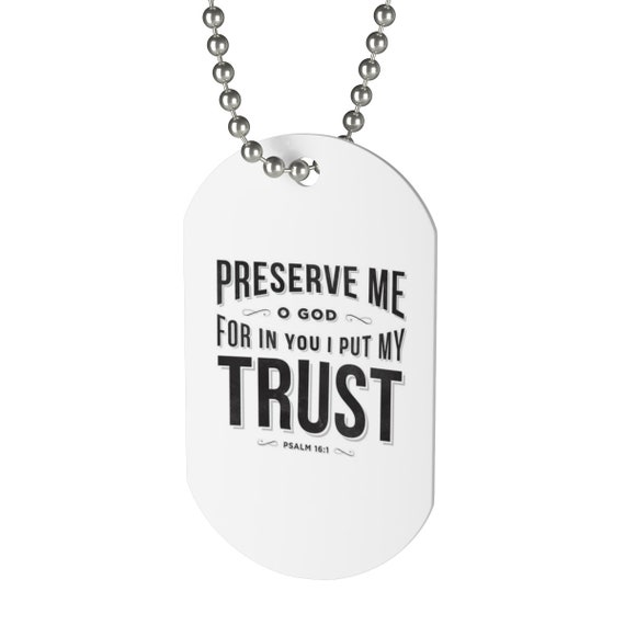 Preserve Me O God For In You I Put My Trust Dog Tag Necklace