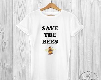 Save the Bees shirt - Organic T-shirt - Bee Tee - Environment tshirt - Slogan Tee - Fair trade t-shirt - Vegan clothing