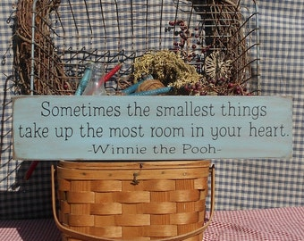 Primitive rustic Sometimes the smallest things Take up the most room in your heart Winnie the Pooh farmhouse painted wood sign