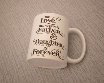 The love between a father & daughter is forever sublimation mug