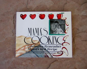 Mama's Cooking by Esther Blumenfeld and Lynne Alpern, Celebrities Remember Mama's Best Recipes Cookbook, 1988 Vintage Cook Book