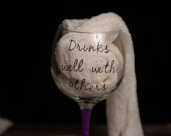 Custom wine glass Drinks Well with Others