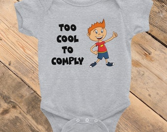 Too Cool To Comply Infant Bodysuit