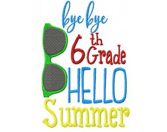 Bye Bye 6th Grade Hello Summer Machine Embroidery Digital Download