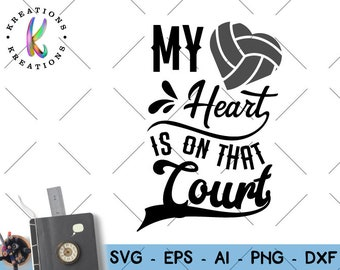my heart is on that court SVG cute volleyba;; heart SVG cut cuttable cutting files Cricut Silhouette Instant Download vector SVG png eps dxf