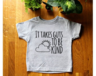 It takes guts to be kind - kids toddler t shirt - baby one piece - feminist - gift - nice - positive children's wear - tee - screen printing