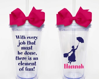 Mary Poppins Quote, Element of Fun...- Acrylic Tumbler Personalized Cup