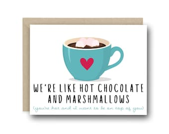 Funny Valentine's day card - We're Like Hot Chocolate and Marshmallows - Anniversary card, card for girlfriend, anniversary card, love card