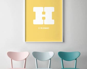 H Is For Hummus - Poster, Art Print