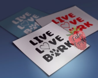 live, love, bark dog decal sticker for car, wall, cups etc.