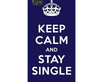 "Apple iPhone Custom Case White Plastic Snap on - ""Keep Calm and Stay Single"" 7633"