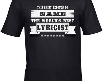 Lyricist Men's T-Shirt World's Best Lyricist Personalised Choose The Name! Gift Idea Music Band Songwriter Musician Vocalist Singer Cool