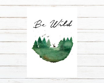 """Handlettered watercolor nature print  """"Be wild"""""""