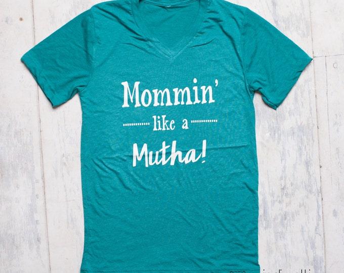 Mommin' like a mutha! shirt
