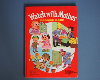 Watch With Mother Bedside Book Copywrited 1968 In Very Good Condition Unclipped and Named