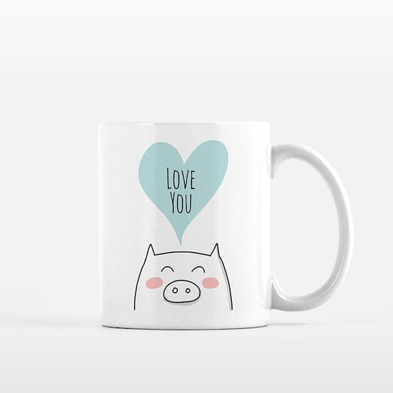Pig Mug Love You Mug Just Because Gift Thinking of You Gift Pig Coffee Mug Pig Gift for Friend Him Her Boyfriend Husband Cute Mug Coffee Cup