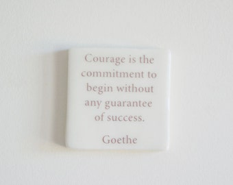 Goethe Ceramic Tile, Handmade Hanging Tile, Porcelain Tile, Goethe Quote, Courage is the commitment to begin