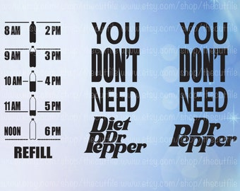 Water motivation svg, You don't need Dr. Pepper, Water tracker bottle decal file for cutting machines