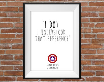 I Do! I Understood That Reference - Captain America / Steve Rogers Avengers Quote - Typographic Digital Print – Avengers Poster - Gift Idea