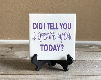 Personalized Gift, Wedding Gift, Just Because, Established Sign, Engagement Gift, Did I tell you I love You,  Couples  Gift, Gift for Couple