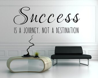 Success Is A Journey Not A Destination Vinyl Wall Decal, Business Decals, Success Wall Art, Inspirational Quotes, Custom Vinyl Lettering
