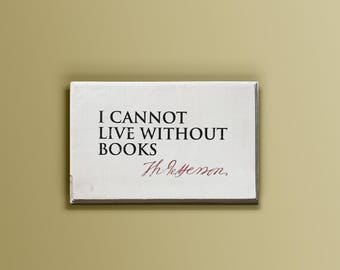 """Wooden Plaque - Thomas Jefferson Quote - """"I Cannot Live Without Books"""""""