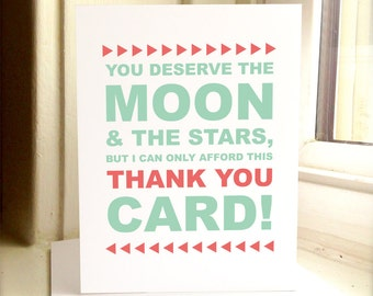 Thank You Card, You Deserve The Moon & The Stars, But I Can Only Afford This Thank You Card, Thank You, Greeting Card, Thanks, Card, Cards