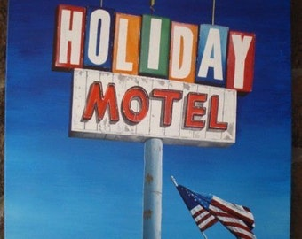 Holiday Motel sign from Bend, OR  Acrylic on canvas