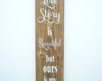 Every Love Story is Beautiful, Rustic Wood Sign, Love, Wedding, Anniversary, Love Wood Sign, Wedding Wood Sign