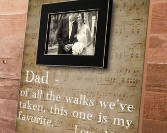 Dad of all the walks, Father of the Bride, Picture Frame Gift, Parent Wedding Thank you Gift, Daddy 16x16 Parents Thank You Gift