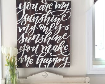 You Are My Sunshine Hand Lettering Barn Wood Sign - Barn Wood Sign- 100 year old reclaimed Barn Wood Wall Decor
