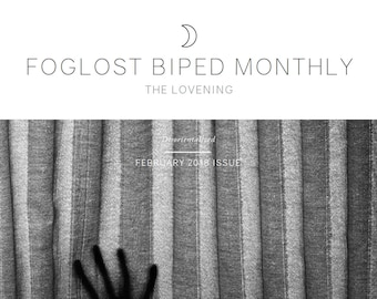 "Foglost Biped Monthly Issue 4: ""The Lovening"""